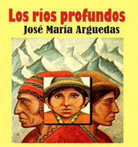 Los Ríos Profundos, José María Arguedas
